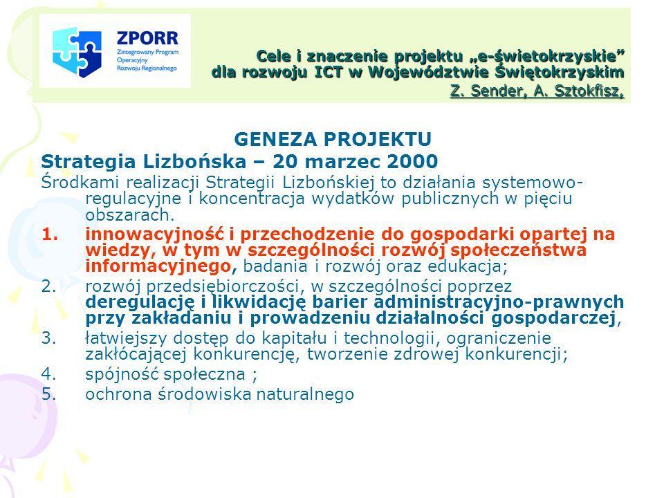 Cele i znaczenie projektu e-świetokrzyskie dla rozwoju ICT w Województwie Świętokrzyskim Z. Sender, A. Sztokfisz, GENEZA PROJEKTU Strategia Lizbońska