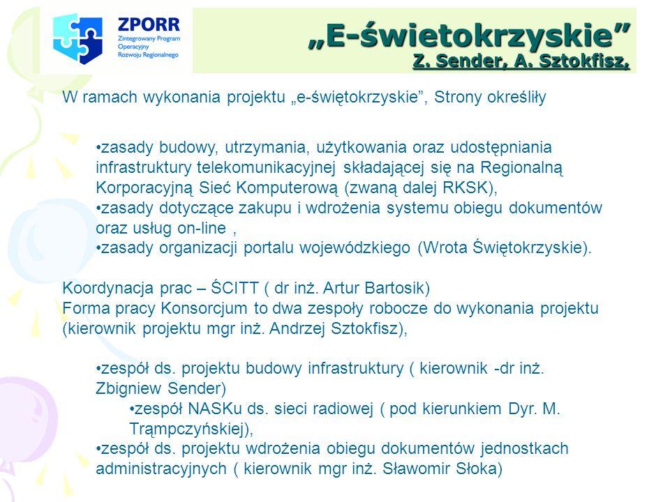 E-świetokrzyskie Z. Sender, A. Sztokfisz, W ramach wykonania projektu e-świętokrzyskie, Strony określiły zasady budowy, utrzymania, użytkowania oraz u