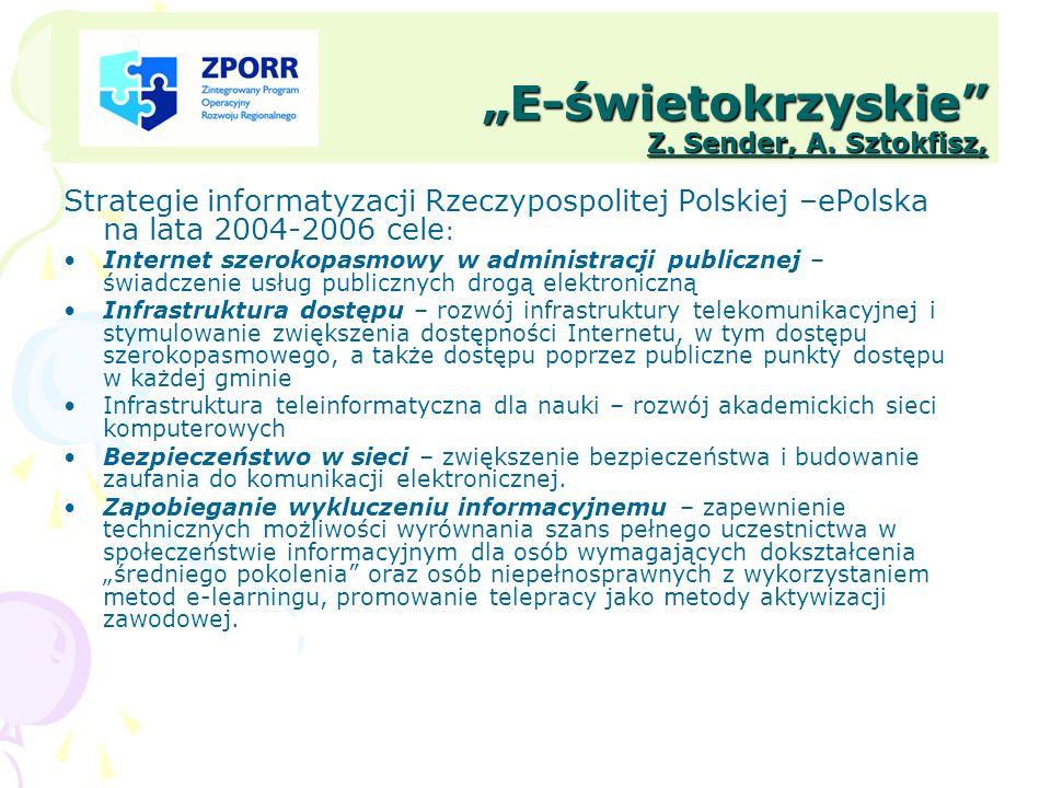 E-świetokrzyskie Z. Sender, A. Sztokfisz, Strategie informatyzacji Rzeczypospolitej Polskiej –ePolska na lata 2004-2006 cele : Internet szerokopasmowy