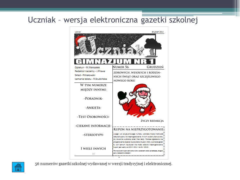 Uczniak – wersja elektroniczna gazetki szkolnej 56 numerów gazetki szkolnej wydawanej w wersji tradycyjnej i elektronicznej.