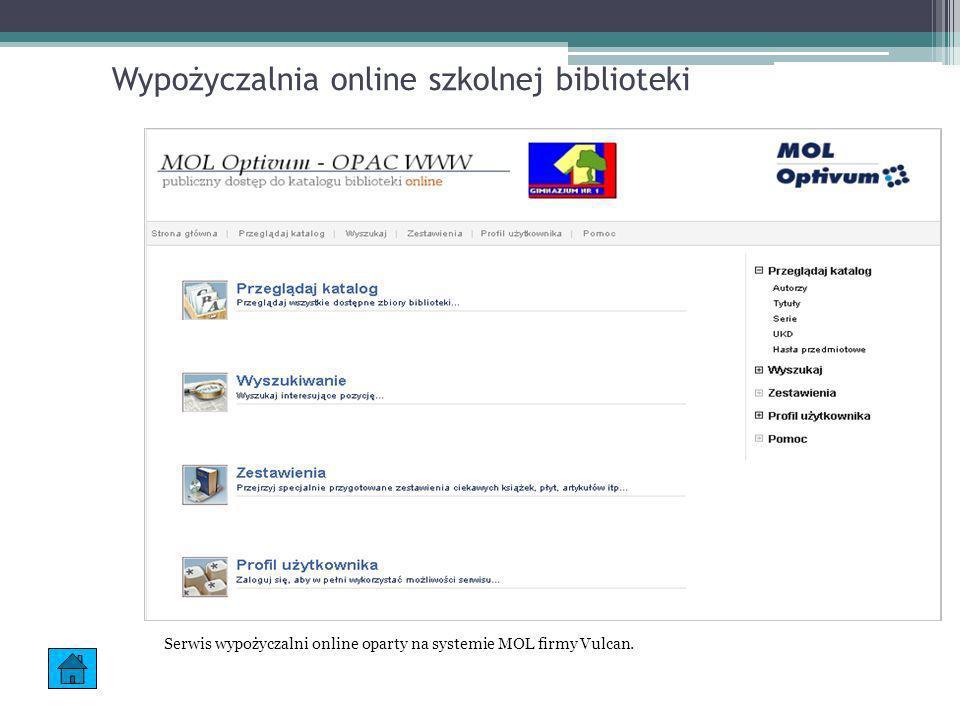 Wypożyczalnia online szkolnej biblioteki Serwis wypożyczalni online oparty na systemie MOL firmy Vulcan.