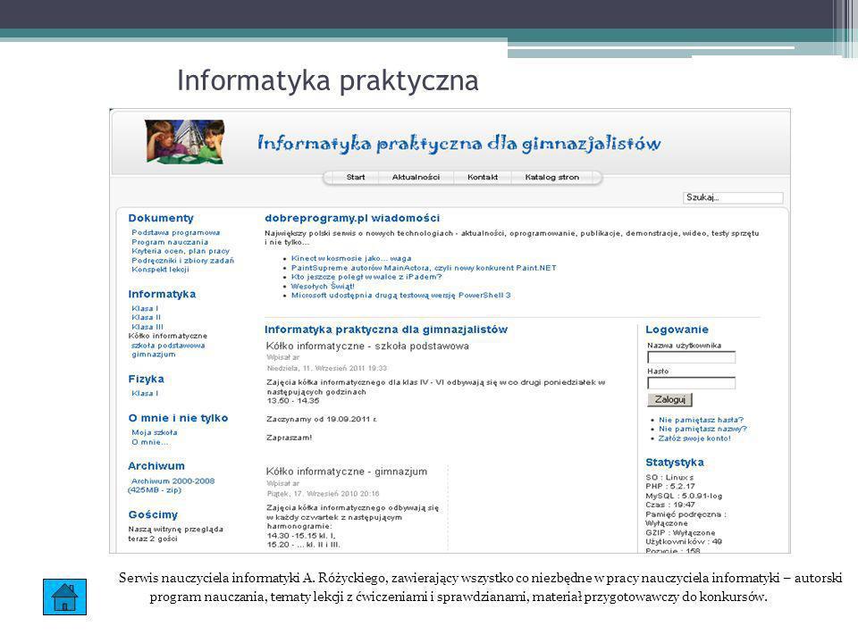 Informatyka praktyczna Serwis nauczyciela informatyki A. Różyckiego, zawierający wszystko co niezbędne w pracy nauczyciela informatyki – autorski prog