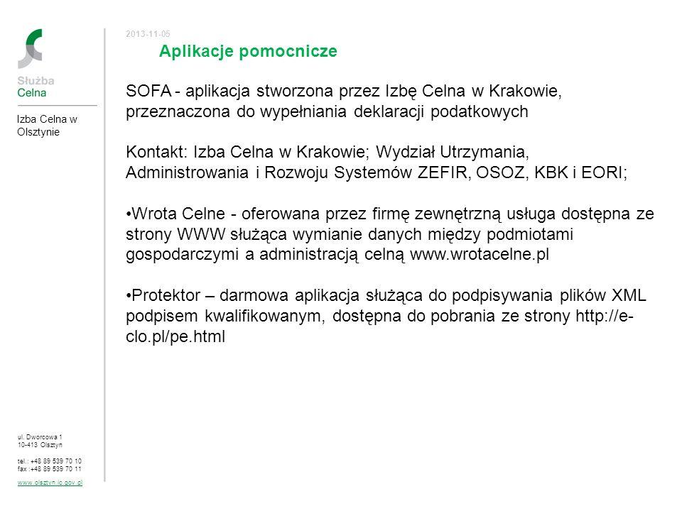 ul. Dworcowa 1 10-413 Olsztyn tel.: +48 89 539 70 10 fax :+48 89 539 70 11 www.olsztyn.ic.gov.pl 2013-11-05 Aplikacje pomocnicze Izba Celna w Olsztyni