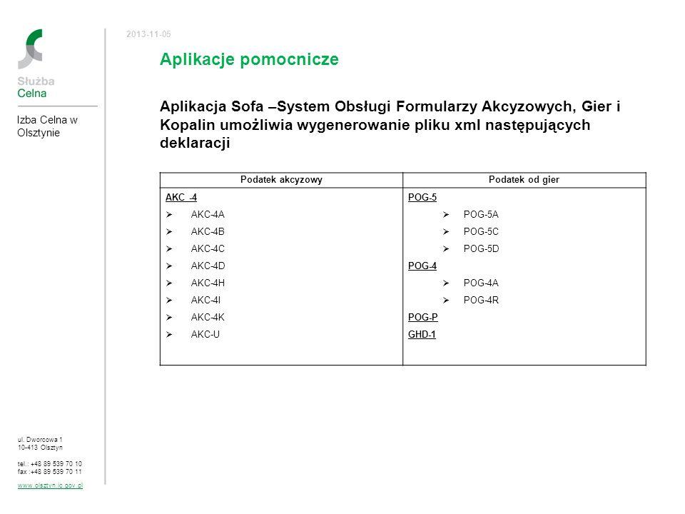 ul. Dworcowa 1 10-413 Olsztyn tel.: +48 89 539 70 10 fax :+48 89 539 70 11 www.olsztyn.ic.gov.pl 2013-11-05 Aplikacje pomocnicze Aplikacja Sofa –Syste