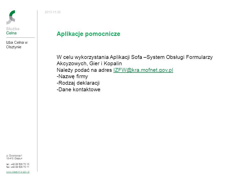 ul. Dworcowa 1 10-413 Olsztyn tel.: +48 89 539 70 10 fax :+48 89 539 70 11 www.olsztyn.ic.gov.pl 2013-11-05 Aplikacje pomocnicze W celu wykorzystania