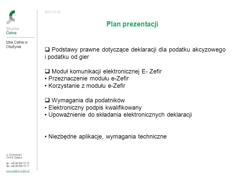 ul. Dworcowa 1 10-413 Olsztyn tel.: +48 89 539 70 10 fax :+48 89 539 70 11 www.olsztyn.ic.gov.pl 2013-11-05 Plan prezentacji Izba Celna w Olsztynie Po