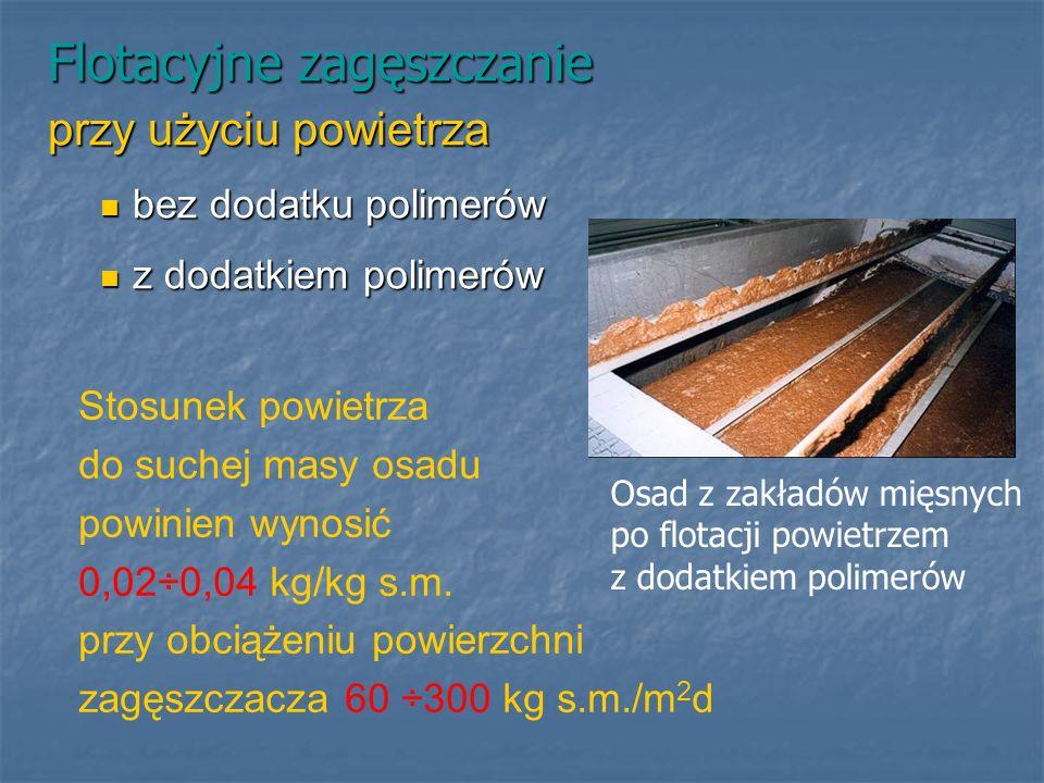 Flotacyjne zagęszczanie przy użyciu powietrza bez dodatku polimerów bez dodatku polimerów z dodatkiem polimerów z dodatkiem polimerów Osad z zakładów