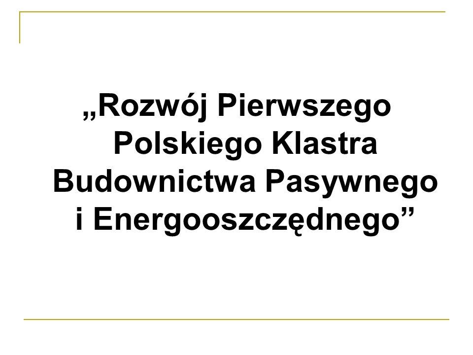 Rozwój Pierwszego Polskiego Klastra Budownictwa Pasywnego i Energooszczędnego