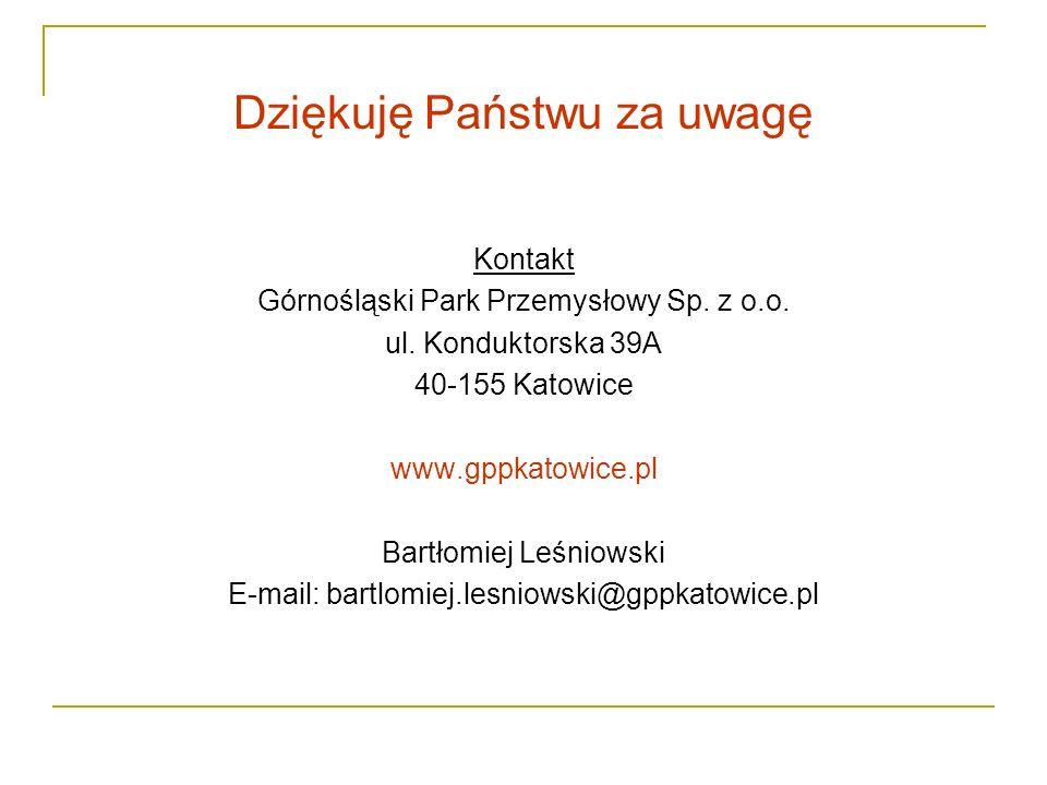 Dziękuję Państwu za uwagę Kontakt Górnośląski Park Przemysłowy Sp. z o.o. ul. Konduktorska 39A 40-155 Katowice www.gppkatowice.pl Bartłomiej Leśniowsk