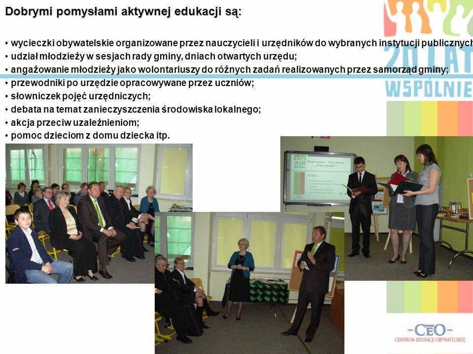 Dobrymi pomysłami aktywnej edukacji są: wycieczki obywatelskie organizowane przez nauczycieli i urzędników do wybranych instytucji publicznych udział