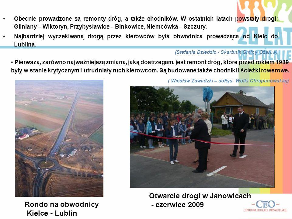 Obecnie prowadzone są remonty dróg, a także chodników. W ostatnich latach powstały drogi: Gliniany – Wiktoryn, Przybysławice – Binkowice, Niemcówka –