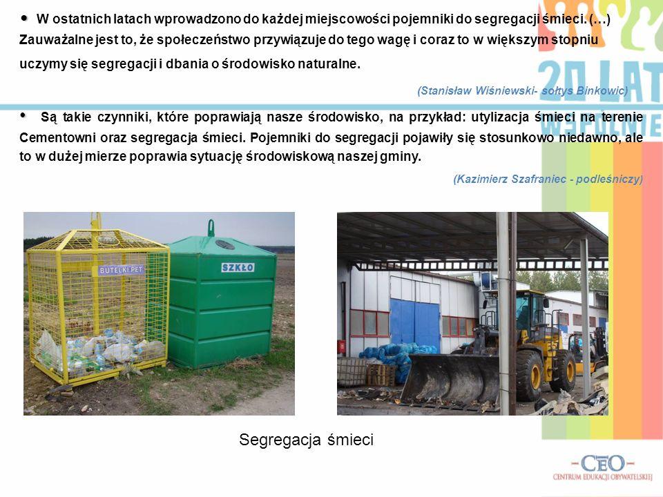 W ostatnich latach wprowadzono do każdej miejscowości pojemniki do segregacji śmieci. (…) Zauważalne jest to, że społeczeństwo przywiązuje do tego wag