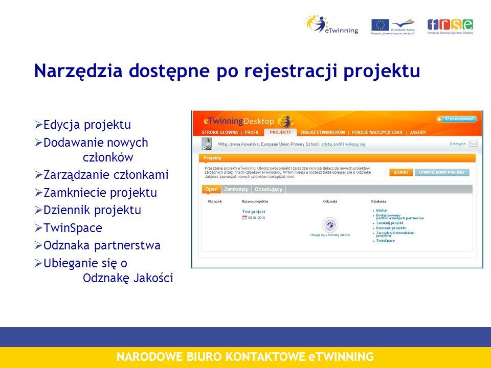 NARODOWE BIURO KONTAKTOWE eTWINNING Narzędzia dostępne po rejestracji projektu Edycja projektu Dodawanie nowych członków Zarządzanie członkami Zamknie