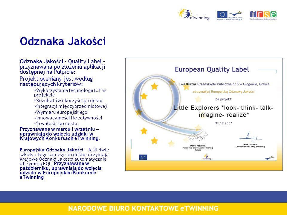 NARODOWE BIURO KONTAKTOWE eTWINNING Odznaka Jakości Odznaka Jakości – Quality Label – przyznawana po złożeniu aplikacji dostępnej na Pulpicie: Projekt