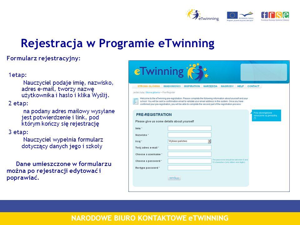 NARODOWE BIURO KONTAKTOWE eTWINNING Rejestracja w Programie eTwinning Formularz rejestracyjny: 1etap: Nauczyciel podaje imię, nazwisko, adres e-mail,