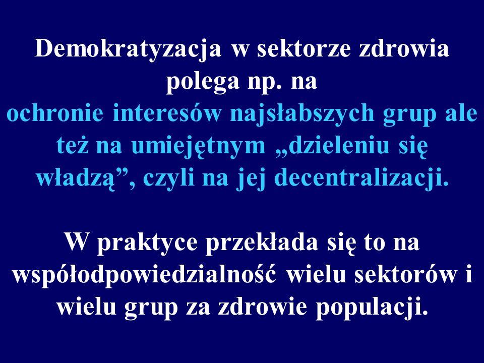 aktywność i autonomia podmiotów może zaistnieć tylko w demokratycznym społeczeństwie lub tam gdzie próbuje się takie zasady praktykować.