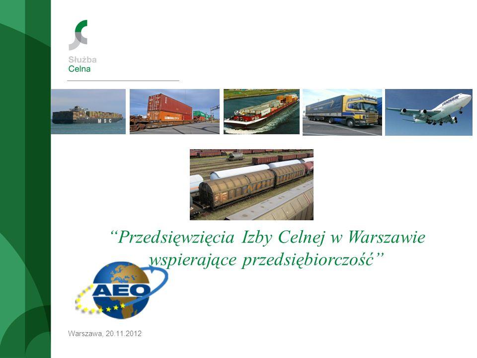 Warszawa, 20.11.2012 Przedsięwzięcia Izby Celnej w Warszawie wspierające przedsiębiorczość