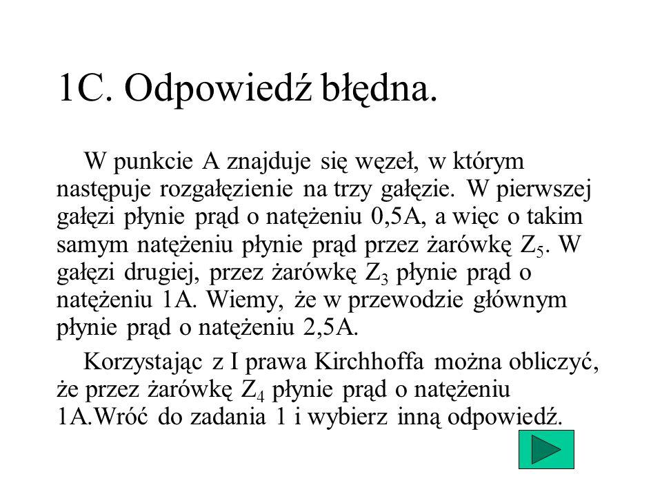 4AA.Nie. Chyba nie wiesz, jak obliczyć natężenie prądu korzystając z definicji oporu (R = U/I).