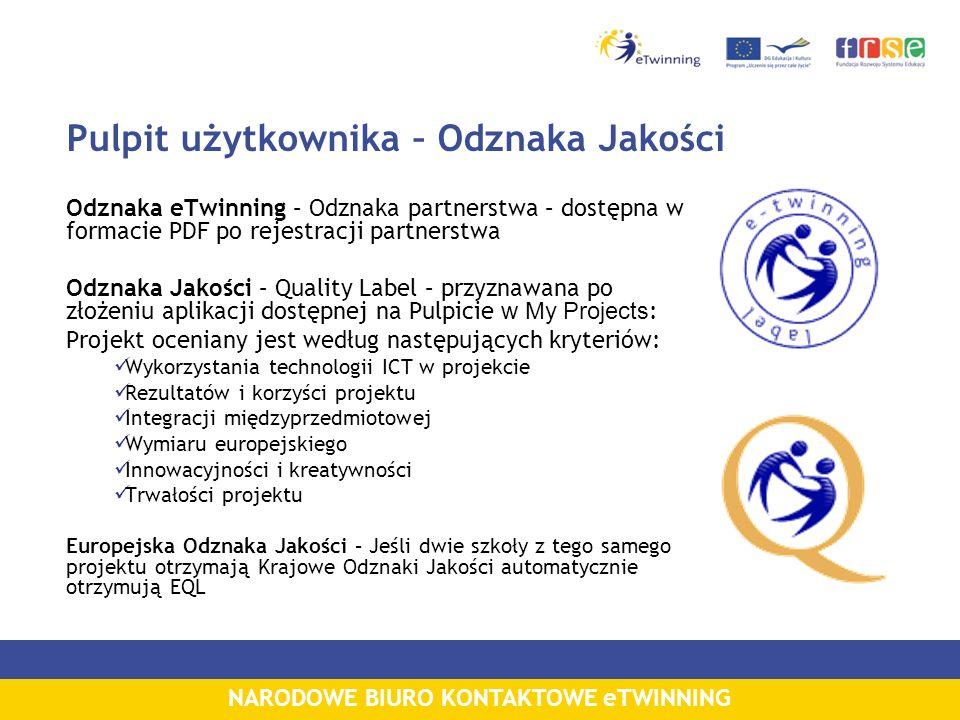 NARODOWE BIURO KONTAKTOWE eTWINNING Pulpit użytkownika – Odznaka Jakości Odznaka eTwinning – Odznaka partnerstwa – dostępna w formacie PDF po rejestra