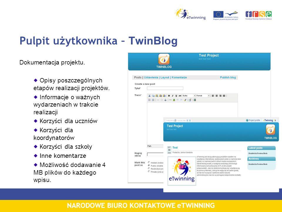 NARODOWE BIURO KONTAKTOWE eTWINNING Pulpit użytkownika – TwinBlog Dokumentacja projektu. Opisy poszczególnych etapów realizacji projektów. Informacje