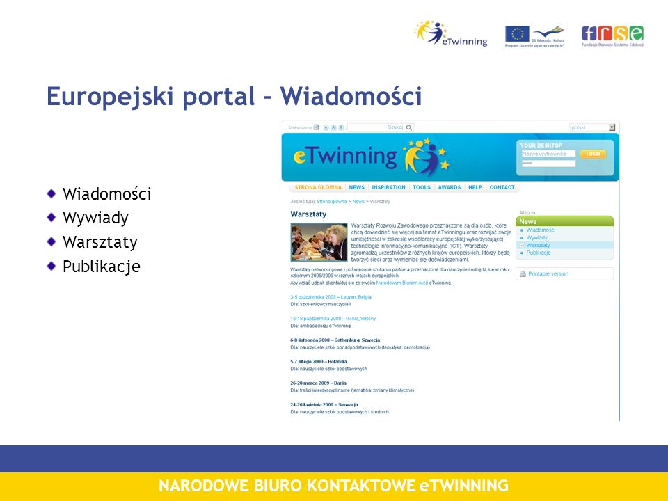 NARODOWE BIURO KONTAKTOWE eTWINNING Europejski portal – Wiadomości Wiadomości Wywiady Warsztaty Publikacje