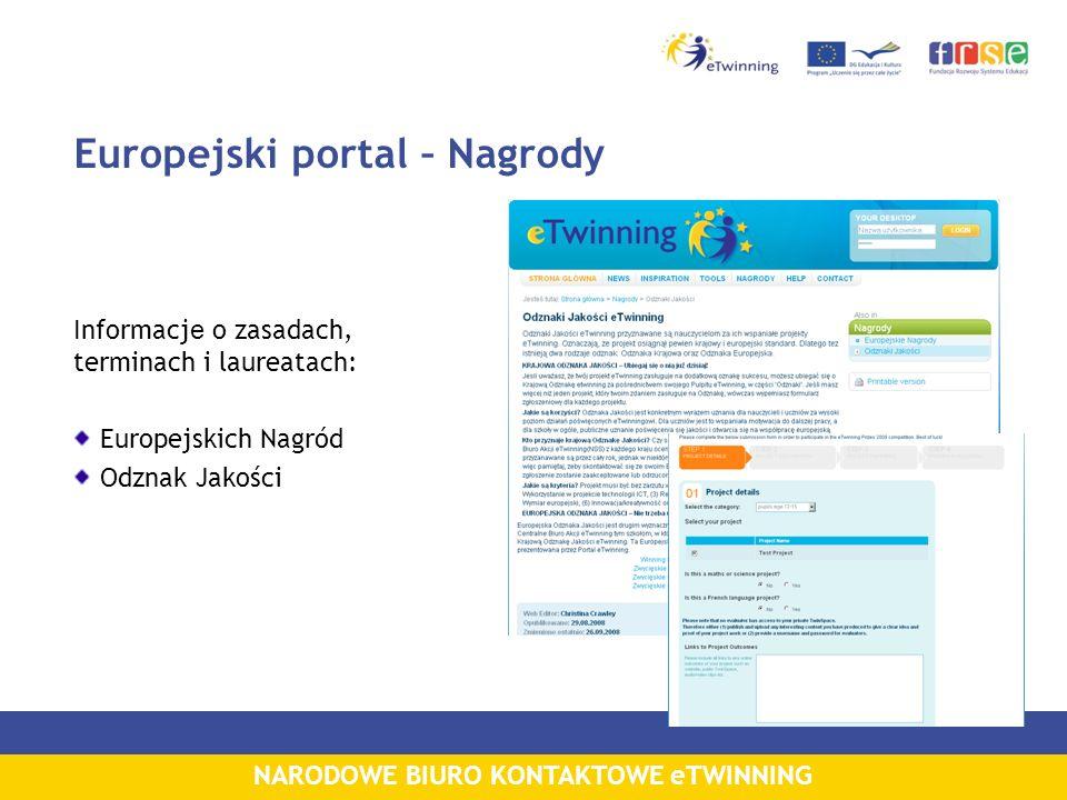 NARODOWE BIURO KONTAKTOWE eTWINNING Europejski portal – Nagrody Informacj e o zasadach, terminach i laureatach: Europejskich Nagród Odznak Jakości