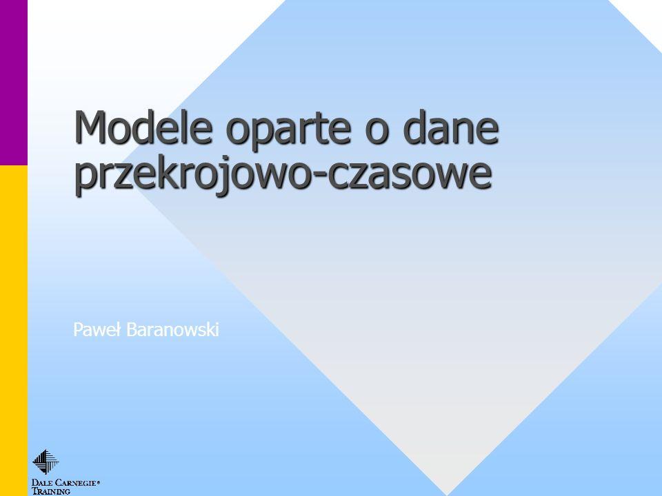 Paweł Baranowski Modele oparte o dane przekrojowo-czasowe