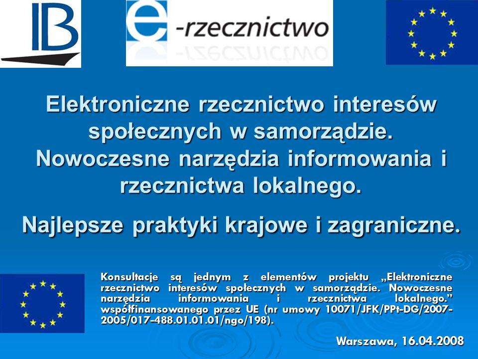 Elektroniczne rzecznictwo interesów społecznych w samorządzie. Nowoczesne narzędzia informowania i rzecznictwa lokalnego. Najlepsze praktyki krajowe i