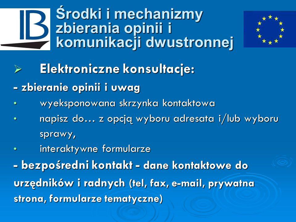Środki i mechanizmy zbierania opinii i komunikacji dwustronnej Elektroniczne konsultacje: Elektroniczne konsultacje: - zbieranie opinii i uwag wyekspo