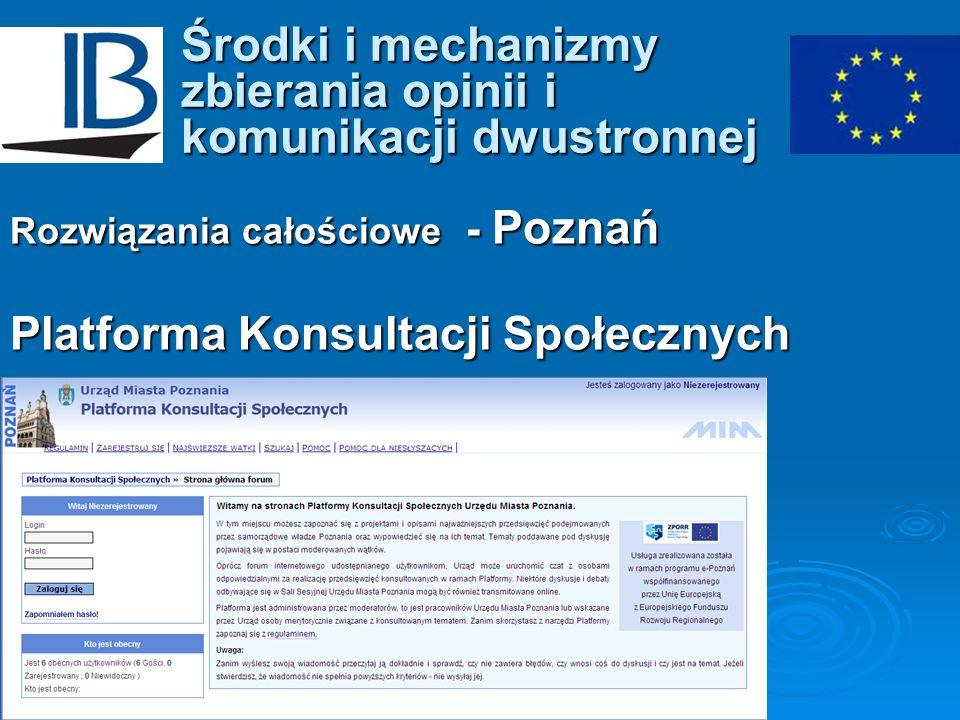 Środki i mechanizmy zbierania opinii i komunikacji dwustronnej Rozwiązania całościowe - Poznań Platforma Konsultacji Społecznych