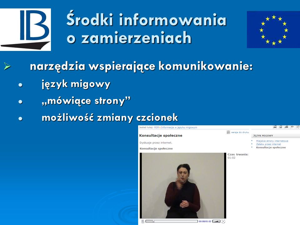 Środki informowania o zamierzeniach narzędzia wspierające komunikowanie: narzędzia wspierające komunikowanie: język migowy język migowy mówiące strony
