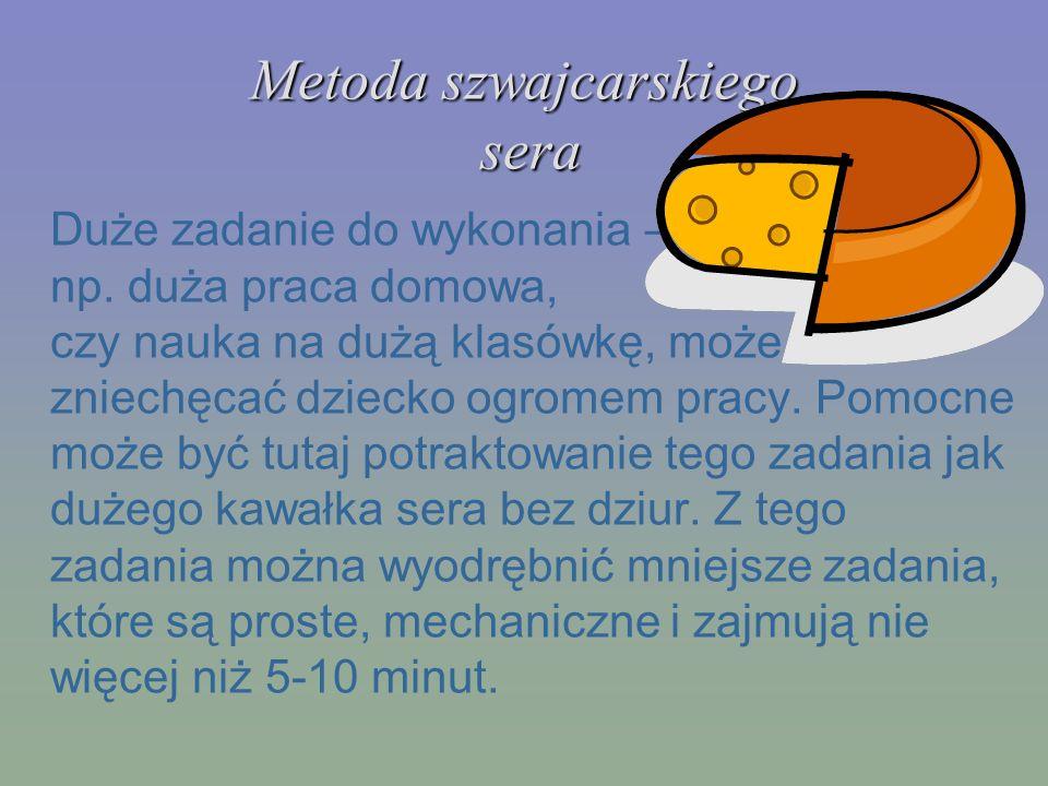 Metoda szwajcarskiego sera Duże zadanie do wykonania – np. duża praca domowa, czy nauka na dużą klasówkę, może zniechęcać dziecko ogromem pracy. Pomoc