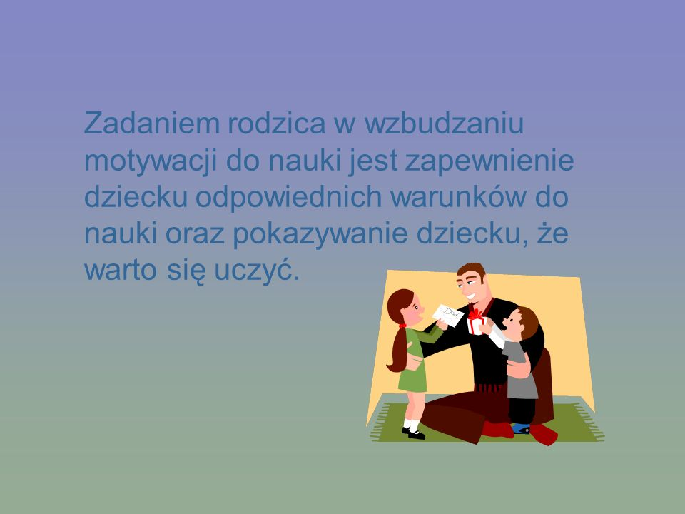 Rodzic kochający i stanowczy daje dziecku rozumną swobodę Ono wtedy trzeźwo ocenia sytuacje, jest pewne siebie, przystosowuje się do różnych sytuacji społecznych, jest uspołecznione, pomysłowe, zdolne do współdziałania z rówieśnikami.