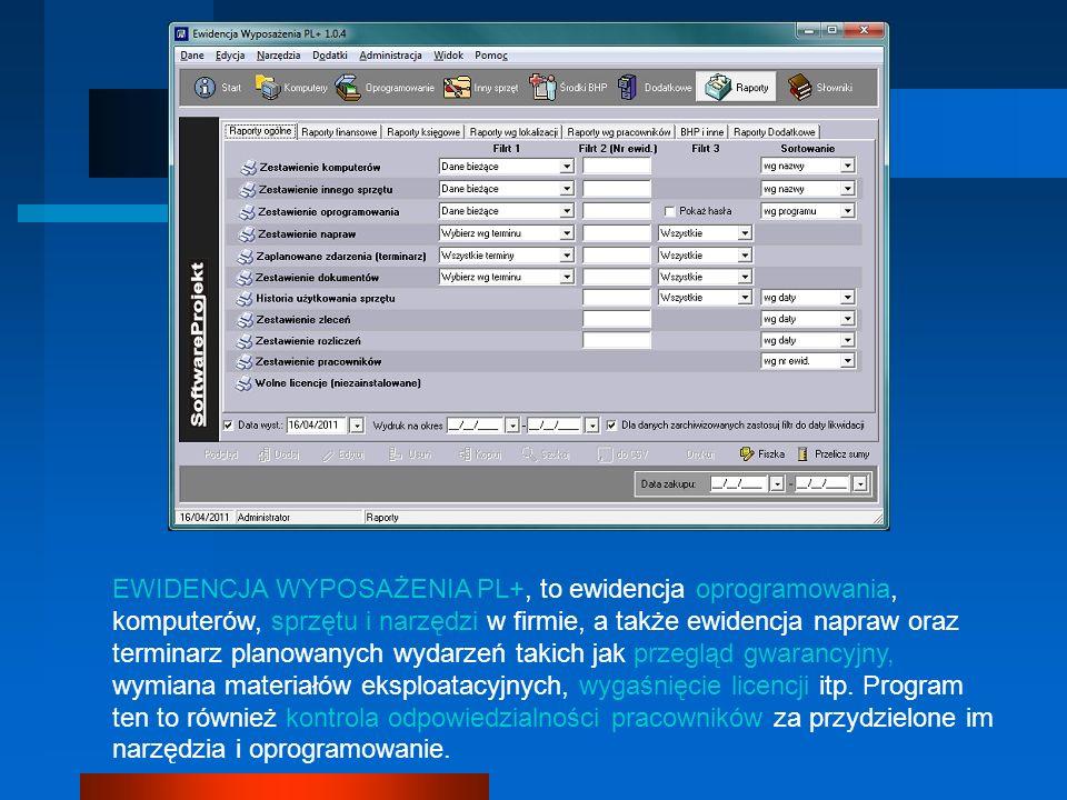EWIDENCJA WYPOSAŻENIA PL+, to ewidencja oprogramowania, komputerów, sprzętu i narzędzi w firmie, a także ewidencja napraw oraz terminarz planowanych wydarzeń takich jak przegląd gwarancyjny, wymiana materiałów eksploatacyjnych, wygaśnięcie licencji itp.