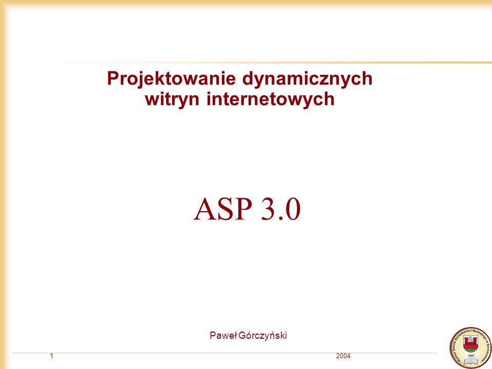 20041 Projektowanie dynamicznych witryn internetowych Paweł Górczyński ASP 3.0