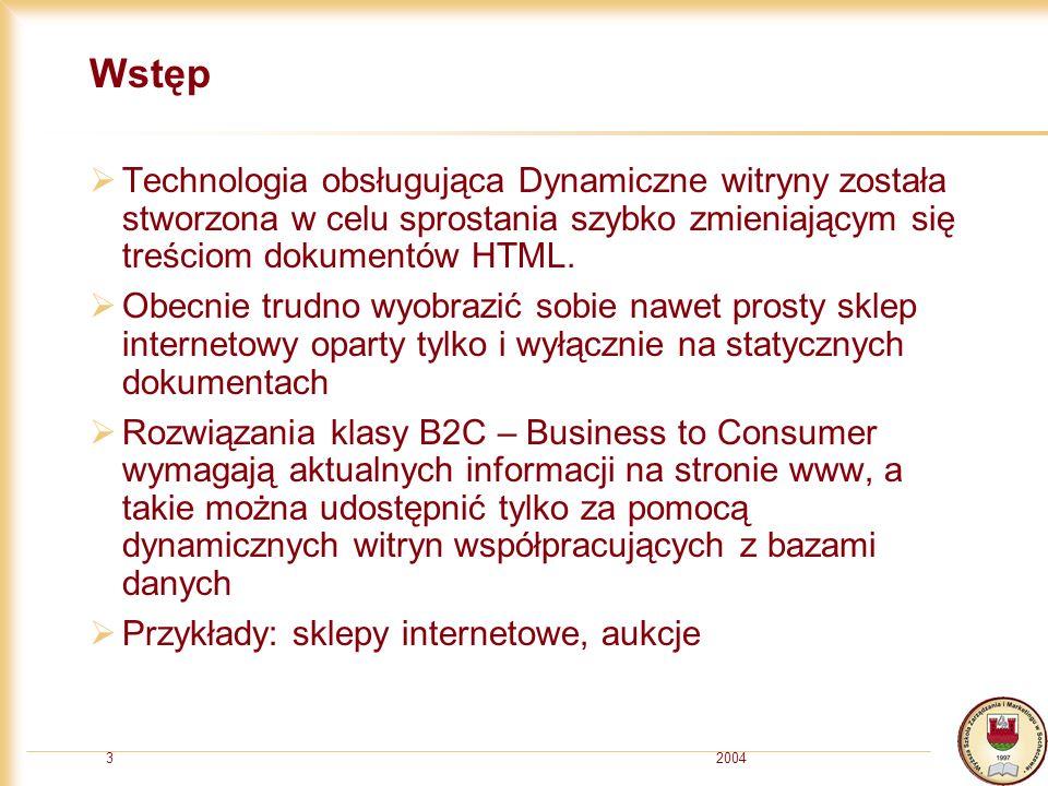 20043 Wstęp Technologia obsługująca Dynamiczne witryny została stworzona w celu sprostania szybko zmieniającym się treściom dokumentów HTML.