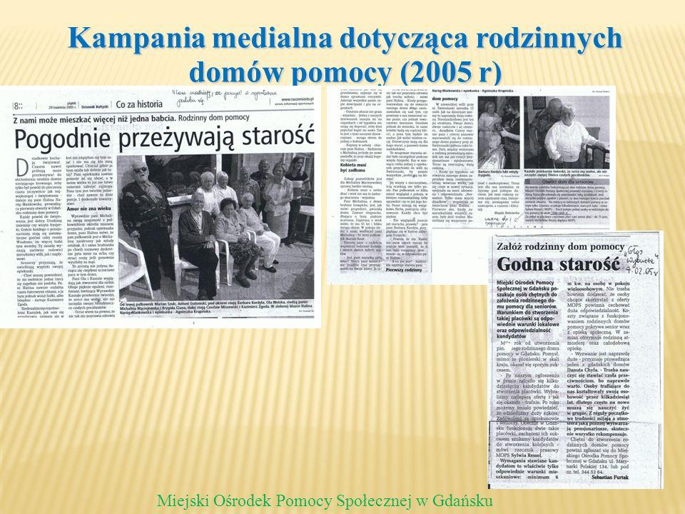 Kampania medialna dotycząca rodzinnych domów pomocy (2005 r) Miejski Ośrodek Pomocy Społecznej w Gdańsku