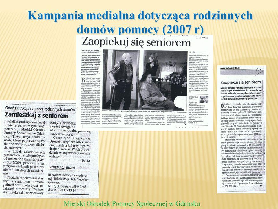 Kampania medialna dotycząca rodzinnych domów pomocy (2007 r) Miejski Ośrodek Pomocy Społecznej w Gdańsku