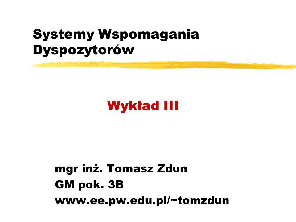 Systemy Wspomagania Dyspozytorów mgr inż.Tomasz Zdun GM pok.