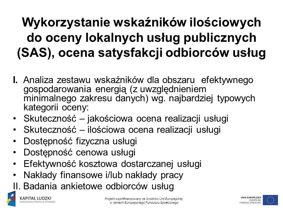 11 Wykorzystanie wskaźników ilościowych do oceny lokalnych usług publicznych (SAS), ocena satysfakcji odbiorców usług I.
