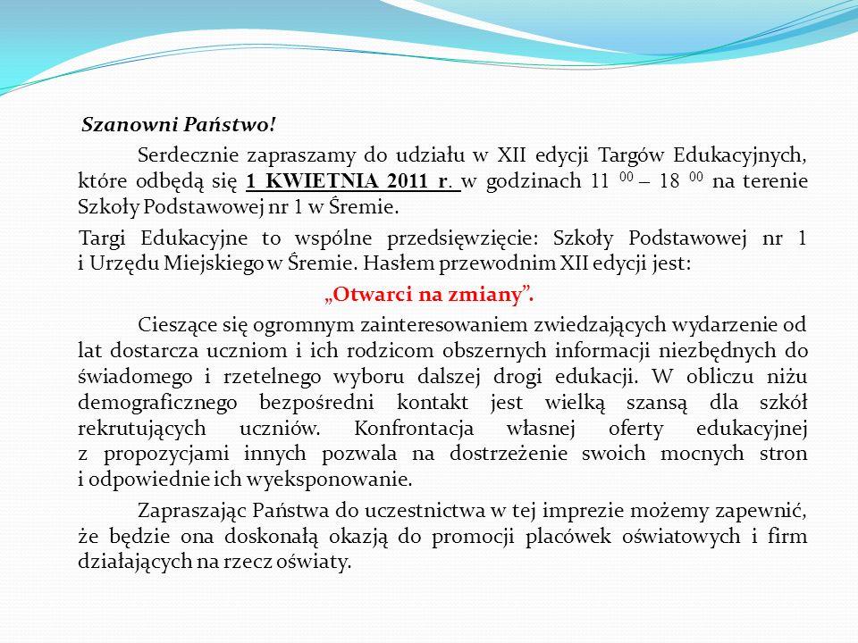 Szanowni Państwo! Serdecznie zapraszamy do udziału w XII edycji Targów Edukacyjnych, które odbędą się 1 KWIETNIA 2011 r. w godzinach 11 00 – 18 00 na