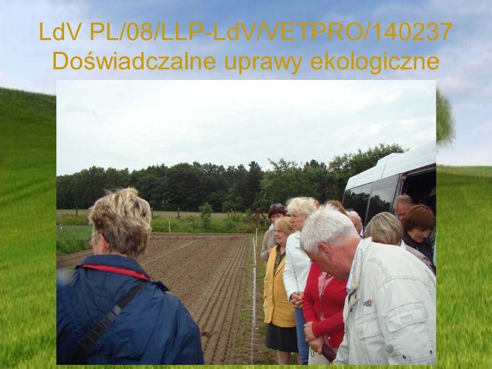 LdV PL/08/LLP-LdV/VETPRO/140237 Doświadczalne uprawy ekologiczne