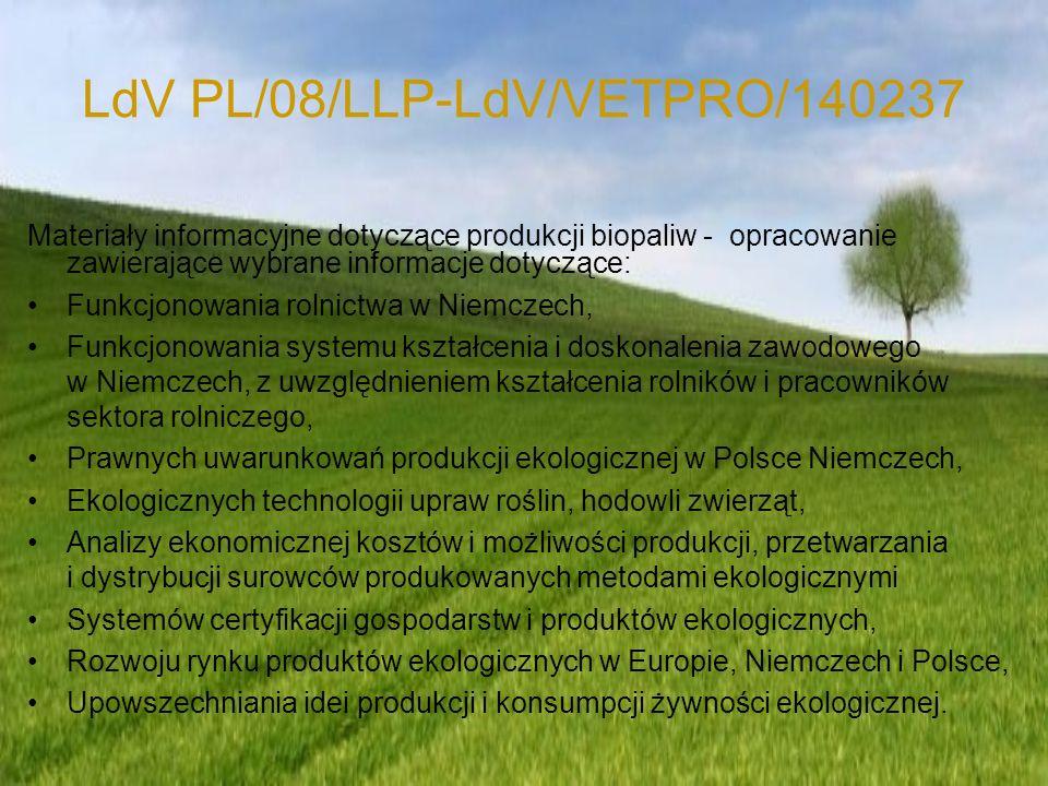 LdV PL/08/LLP-LdV/VETPRO/140237 Materiały informacyjne dotyczące produkcji biopaliw - opracowanie zawierające wybrane informacje dotyczące: Funkcjonow