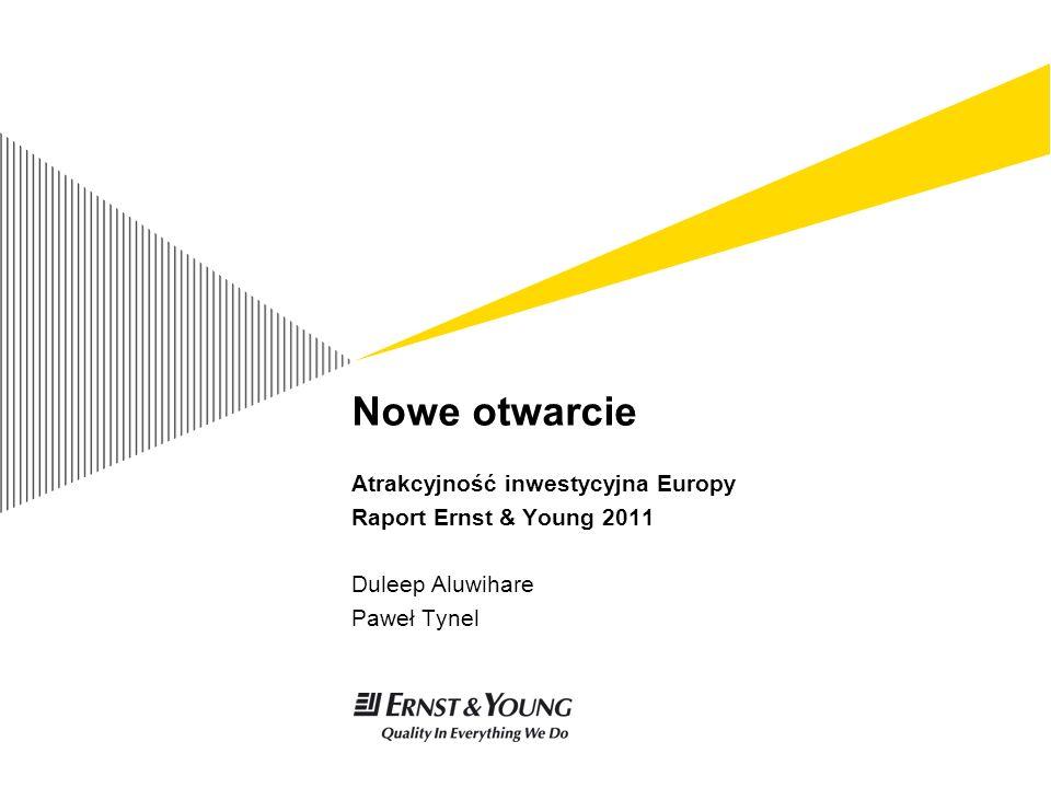 Nowe otwarcie Atrakcyjność inwestycyjna Europy Raport Ernst & Young 2011 Duleep Aluwihare Paweł Tynel