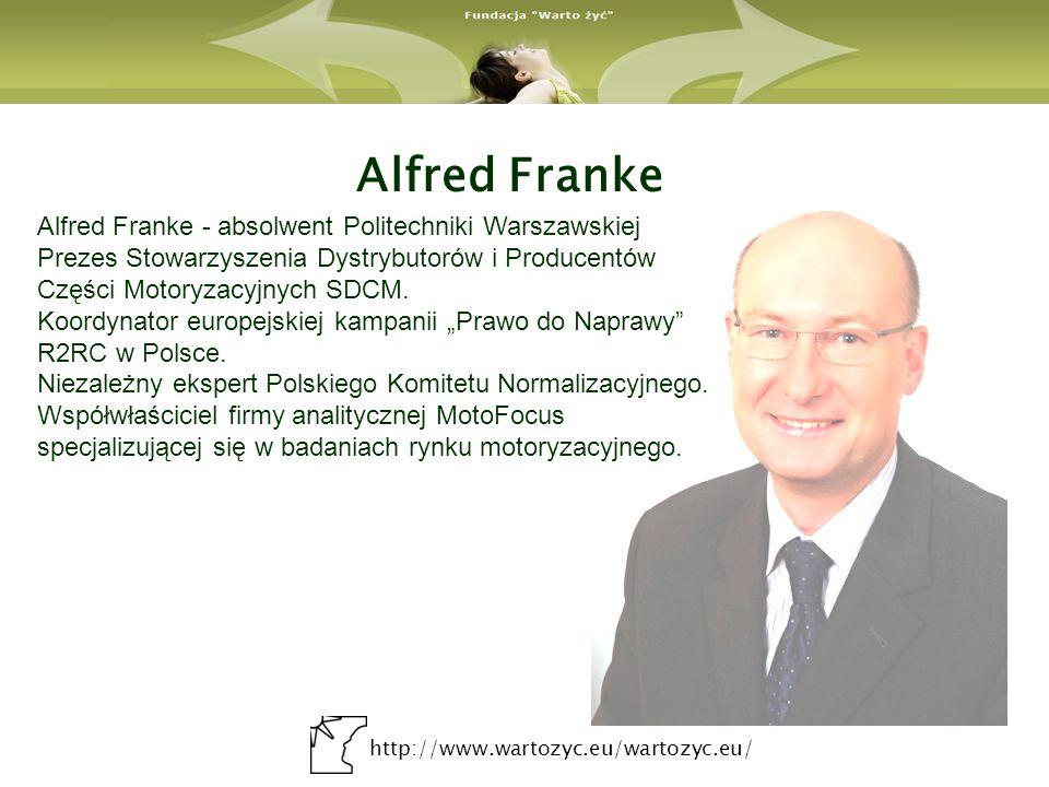 http://www.wartozyc.eu/wartozyc.eu/ Alfred Franke Alfred Franke - absolwent Politechniki Warszawskiej Prezes Stowarzyszenia Dystrybutorów i Producentó