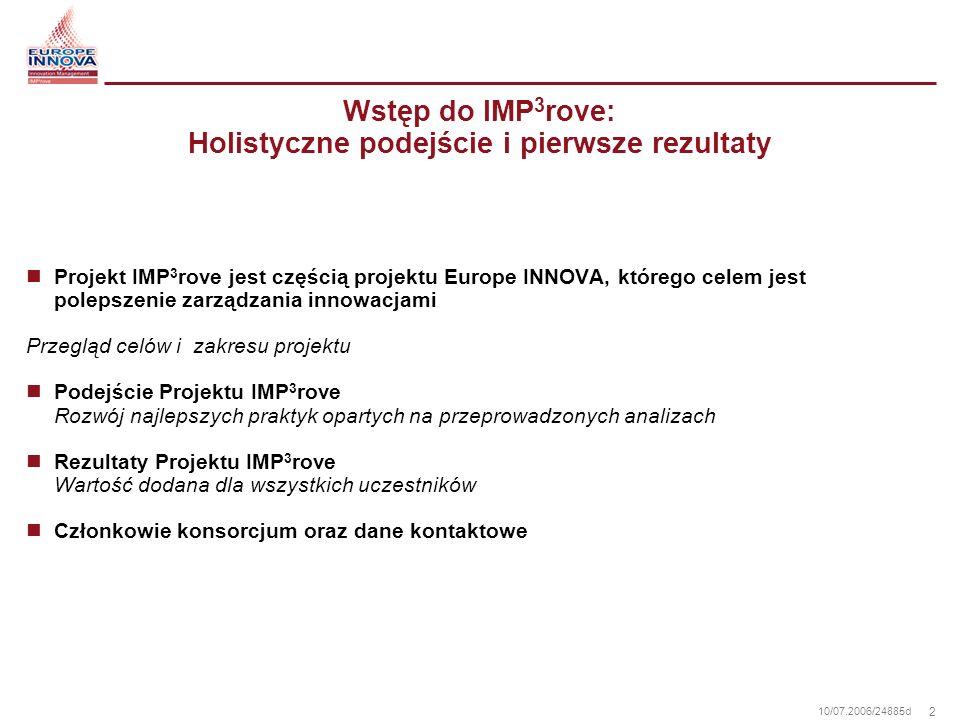 3 10/07.2006/24885d IMP 3 rove – projekt Europe INNOVA, którego celem jest polepszenie zarządzania innowacjami Krótki przegląd celów i zakresu projektu
