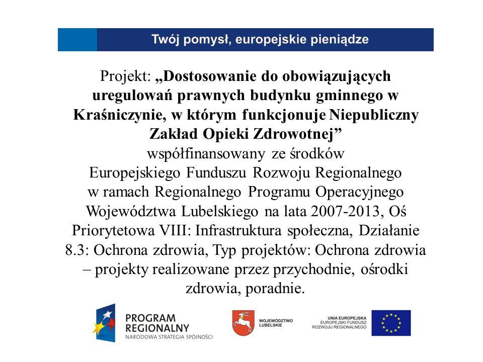 Projekt: Dostosowanie do obowiązujących uregulowań prawnych budynku gminnego w Kraśniczynie, w którym funkcjonuje Niepubliczny Zakład Opieki Zdrowotne