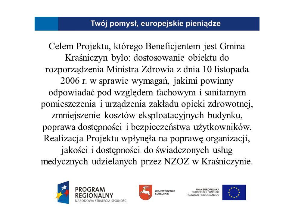 Celem Projektu, którego Beneficjentem jest Gmina Kraśniczyn było: dostosowanie obiektu do rozporządzenia Ministra Zdrowia z dnia 10 listopada 2006 r.