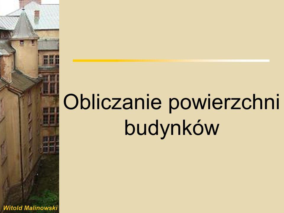Witold Malinowski Porównanie zasad obmiaru i obliczania powierzchni w budynkach PN-70/B-02365 PN-ISO 9836:1997