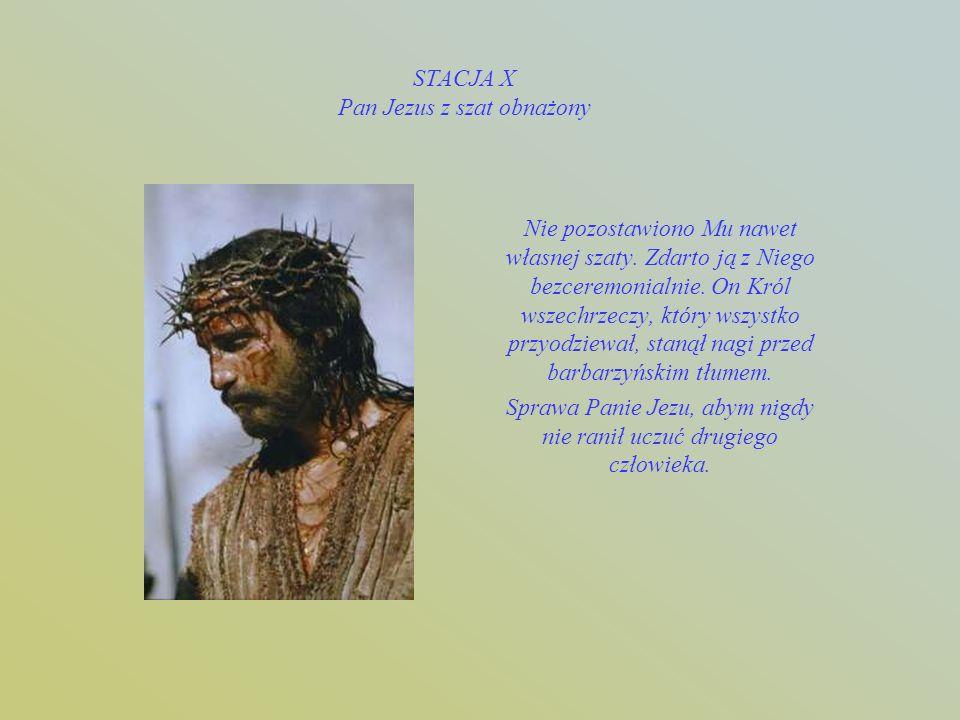 STACJA IX Pan Jezus upada pod krzyżem po raz trzeci To był najcięższy upadek. Zmęczenie przechodziło w wyczerpanie, ból i cierpienie, w agonię. Aż tyl
